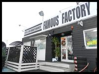 FAMOUS FACTORY フェイマスファクトリー